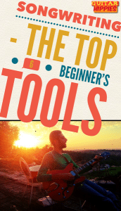 The Top 6 Tools For The Beginner Songwriter