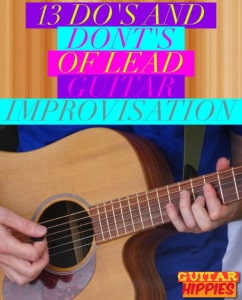 13 Do's And Dont's Of Lead Guitar Improvisation