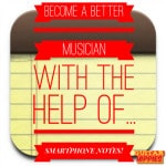 7 Ways to Become a Better Musician with the Help of… SMARTPHONE NOTES (?!)