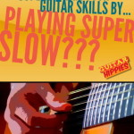 SKYROCKET Your Guitar Skills By… Playing Super-Slow (?!)