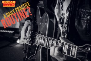 What do you actually DO in order to get better on the guitar? The daily practice routine can get you very far.