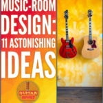 Music Room Design! 11 Ways To Design An Astonishing Music Room