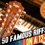 Video: 50 Famous Guitar Riffs – On A 12 String