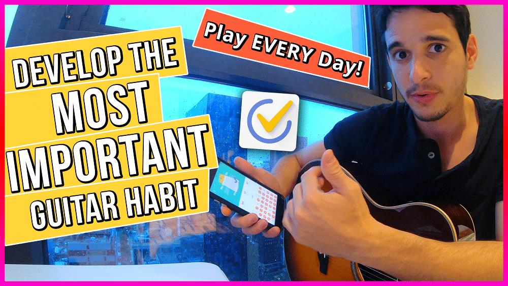 Develop the Most Important Guitar Habit