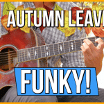 Funky-Jazzy Autumn Leaves – (Relatively) Easy JAZZ Lesson
