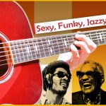 The 5 Sexiest FUNKY-JAZZY Songs for Acoustic Guitar (w/ Chords)